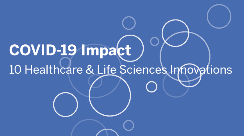Navegue para COVID-19 Impact: 10 Healthcare and Life Sciences Innovations