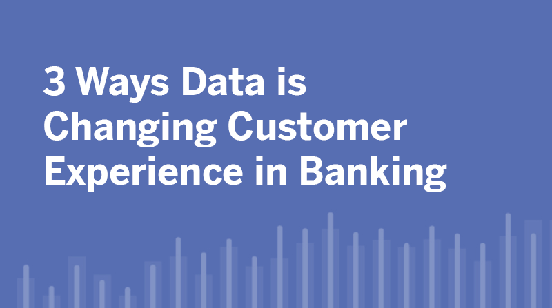 Passa a Three ways data is changing customer experience in banking