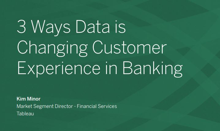 3 ways data is changing customer experience in banking